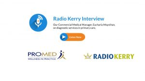 Radio Kerry Promed Interview Primary Care Diagnostic Services